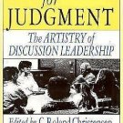 Education for Judgment : The Artistry of Discussion Leadership by David A....