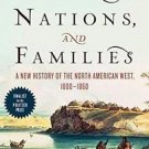 Empires, Nations, and Families : A New History of the North American West,...