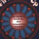 First Time Up : An Insider's Guide for New Composition Teachers by Brock...
