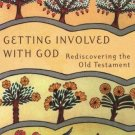 The New Church's Teaching: Getting Involved with God : Rediscovering the Old...