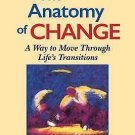 The Anatomy of Change: A Way to Move Through Life's Transition by Richard...