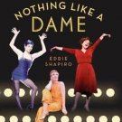 Nothing Like a Dame : Conversations with the Great Women of Musical Theater...