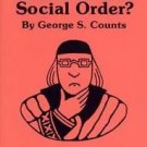 Dare the School Build a New Social Order? by George S. Counts (1978,...