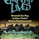 Alternative Criminology: Graffiti Lives : Beyond the Tag in New York's Urban...