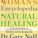 The Woman's Encyclopedia of Natural Healing : The New Healing Techniques of...