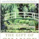 The Gift of Change : Spiritual Guidance for a Radically New Life by Marianne...