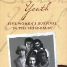 Stolen Youth : Five Women's Survival in the Holocaust by Isabelle Choko...