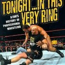 Tonight... in This Very Ring : A Fan's History of Professional Wrestling by...