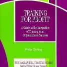 Training for Profit : A Guide to the Integration of Training in an...