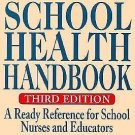 The New School Health Handbook : A Ready Reference for School Nurses and...