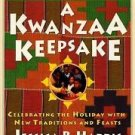 A Kwanzaa Keepsake : Celebrating the Holiday with New Traditions and Feasts...