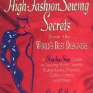 High-Fashion Sewing Secrets : From the World's Best Designers - A...