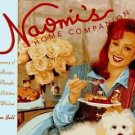 Naomi's Home Companion : A Treasury of Favorite Recipes, Food for Thought and...