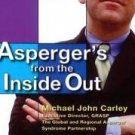 Asperger's from the Inside Out : A Supportive and Practical Guide for Anyone...