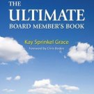 The Ultimate Board Member's Book : A 1-Hour Guide to Understanding and...