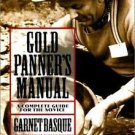 The Gold Panner's Manual : A Complete Guide for the Novice by Garnet Basque...