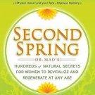 Second Spring : Dr. Mao's Hundreds of Natural Secrets for Women to Revitalize...
