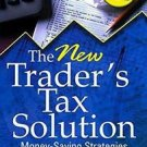 Wiley Trading: The New Trader's Tax Solution : Money-Saving Strategies for...