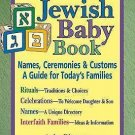 The New Jewish Baby Book : Names, Ceremonies and Customs - A Guide for...