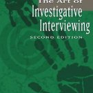 The Art of Investigative Interviewing by Charles L. Yeschke and Inge Black...