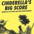 Live Girls: Cinderella's Big Score : Women of the Punk and Indie Underground...