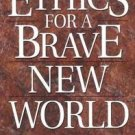 Ethics for a Brave New World by John S. Feinberg and Paul D. Feinberg (1993,...