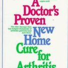 A Doctor's Proven New Home Cure for Arthritis by Giraud W. Campell (1989,...