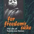Women in American History: For Freedom's Sake : The Life of Fannie Lou Hamer...