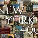 New York 400 : A Visual History of America's Greatest City with Images from...