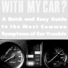 What's Wrong with My Car? : A Quick and Easy Guide to the Most Common...