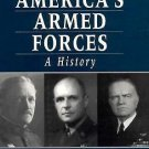 America's Armed Forces : A History by James M. Morris (1995, Paperback, Revised)