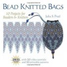 Bead Knitted Bags : 10 Projects for Beaders and Knitters by Julia S. Pretl...