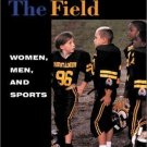 Sport and Culture Ser.: Taking the Field : Women, Men, and Sports 4 by...