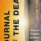 Journal of the Dead : A Story of Friendship and Murder in the New Mexico...