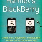 Hamlet's BlackBerry : A Practical Philosophy for Building a Good Life in the...