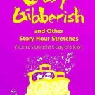Crazy Gibberish and Other Story Hour Stretches from a Storyteller's Bag of...