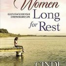 When Women Long for Rest : God's Peace for Your Overwhelmed Life by Cindi...
