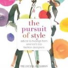 The Pursuit of Style : Advice and Musings from America's Top Fashion...