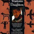 Wisdom's Daughters : Conversations with Women Elders of Native America by...