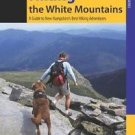 Regional Hiking: Hiking the White Mountains : A Guide to 40 of New...