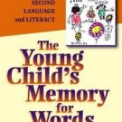 The Young Child's Memory for Words : Developing First and Second Language and...