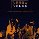 Rumba Rules : The Politics of Dance Music in Mobutu's Zaire by Bob W. White...