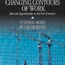 Changing Contours of Work : Jobs and Opportunities in the New Economy by...
