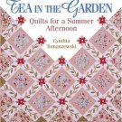 Tea in the Garden : Quilts for a Summer Afternoon by Cynthia Tomaszewski...