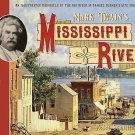 Mark Twain's Mississippi River : An Illustrated Chronicle of the Big River in...