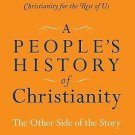 A People's History of Christianity : The Other Side of the Story by Diana...