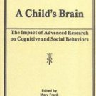 A Child's Brain : The Impact of Advanced Research on Cognitive and Social...