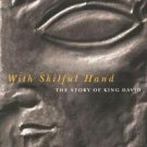 McGill-Queen's Studies in the History of Ideas: With Skilful Hand : The Story...