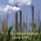U. S. Environmentalism Since 1945 : A Brief History with Documents by Steven...