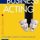 The New Business of Acting : How to Build a Career in a Changing Landscape by...